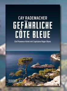 Cay Rademacher: Gefährliche Cote Bleu