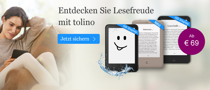 tolino eBook Reader - erleben Sie Lesefreude schon ab 69 Euro