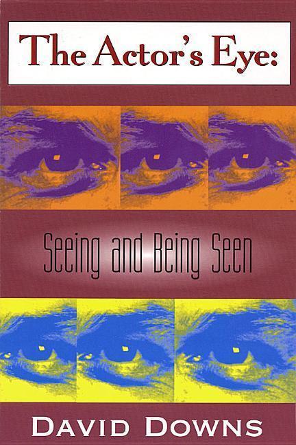 The Actor's Eye: Seeing and Being Seen als Taschenbuch