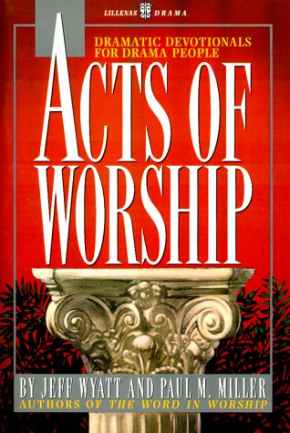 Acts of Worship: Dramatic Devotionals for Drama People als Taschenbuch