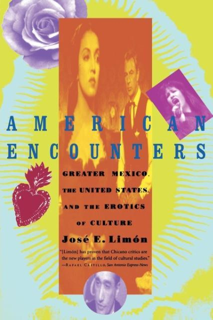 American Encounters: Greater Mexico, the United States, and the Erotics of Culture als Taschenbuch