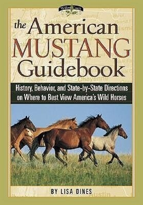The American Mustang Guidebook: History, Behavior, and State-By-State Directions on Where to Best View America's Wild Horses als Taschenbuch