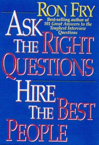 Ask the Right Questions, Hire the Best People als Buch