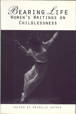 Bearing Life: Women's Writings on Childlessness als Buch