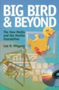 Big Bird and Beyond: The New Media and the Markle Foundation als Taschenbuch