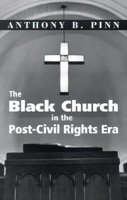 The Black Church in the Post-Civil Rights Era als Taschenbuch