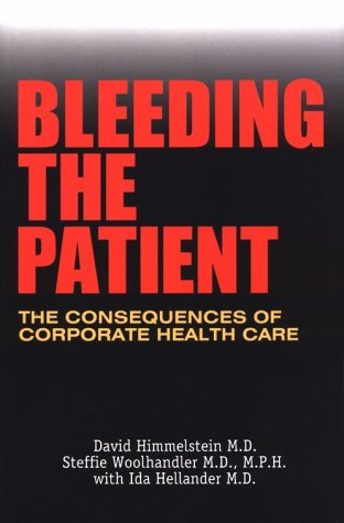Bleeding the Patient: The Consequences of Corporate Healthcare als Taschenbuch