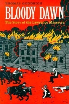 Bloody Dawn: The Story of the Lawrence Massacre als Taschenbuch