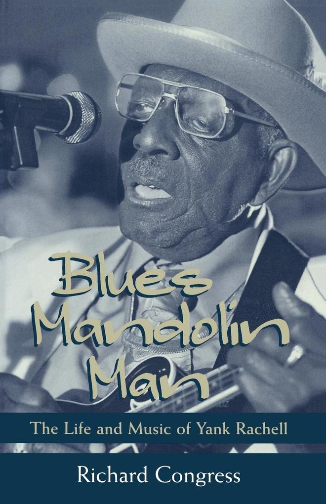 Blues Mandolin Man: The Life and Music of Yank Rachell als Taschenbuch