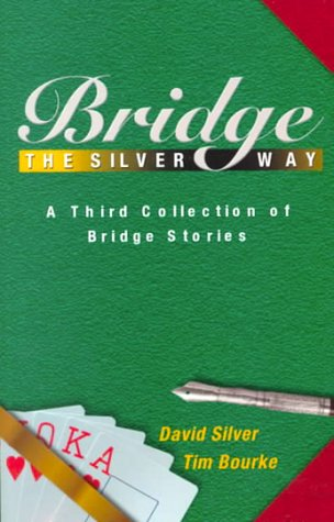 Bridge the Silver Way: A Third Collection of Bridge Stories als Taschenbuch
