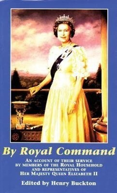 By Royal Command: An Account of Their Service by Members of the Roya als Taschenbuch