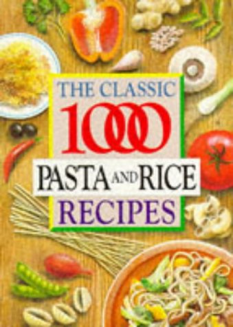 The Classic 1000 Pasta and Rice Recipes als Taschenbuch