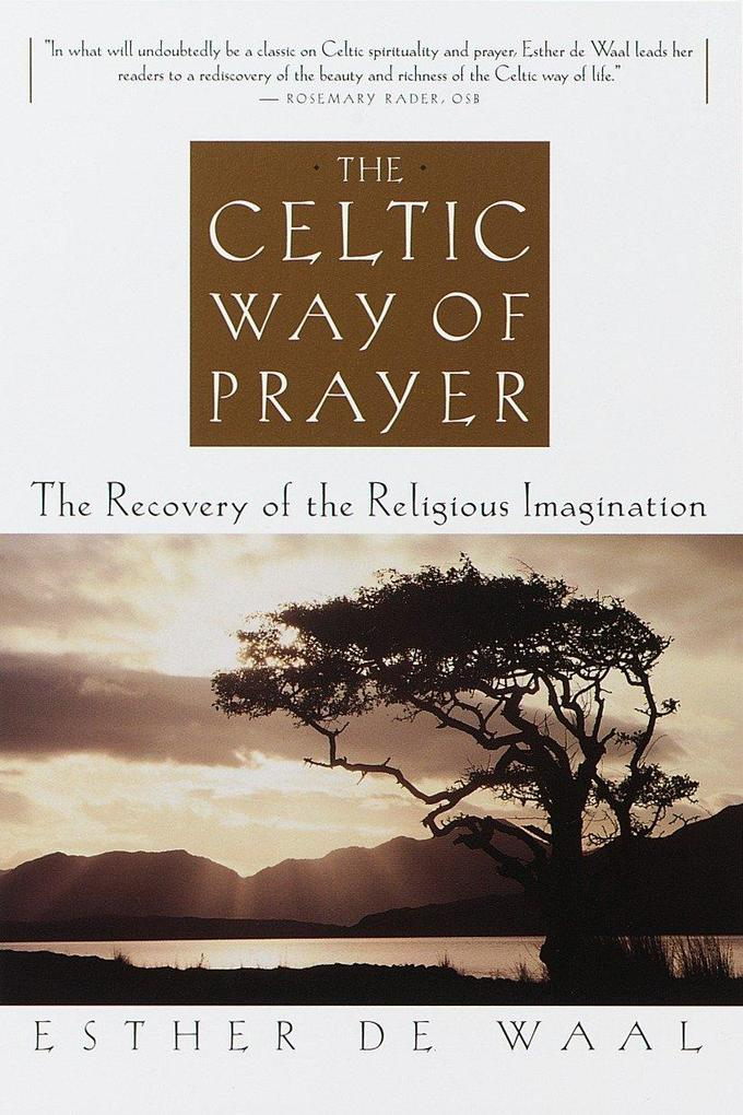The Celtic Way of Prayer: The Recovery of the Religious Imagination als Taschenbuch