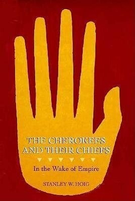 Cherokees and Their Chiefs: In the Wake of Empire als Taschenbuch