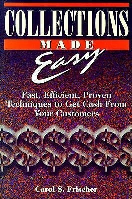 Collections Made Easy: Fast, Efficient, Proven Techniques to Get Cash from Your Customers als Taschenbuch
