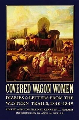 Covered Wagon Women, Volume 1: Diaries and Letters from the Western Trails, 1840-1849 als Taschenbuch