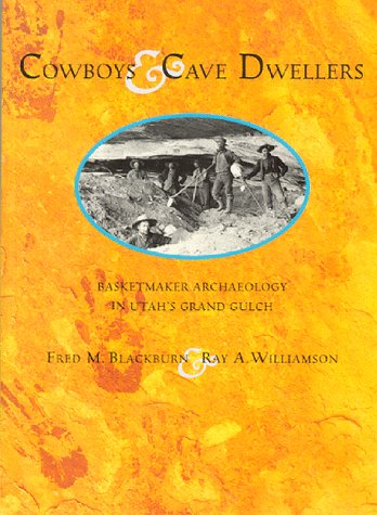 Cowboys and Cave Dwellers: Basketmaker Archaeology of Utah's Grand Gulch als Taschenbuch