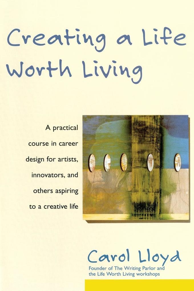 Creating a Life Worth Living als Taschenbuch