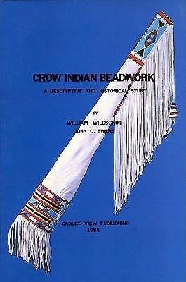 Crow Indian Beadwork: A Descriptive and Historical Study als Taschenbuch