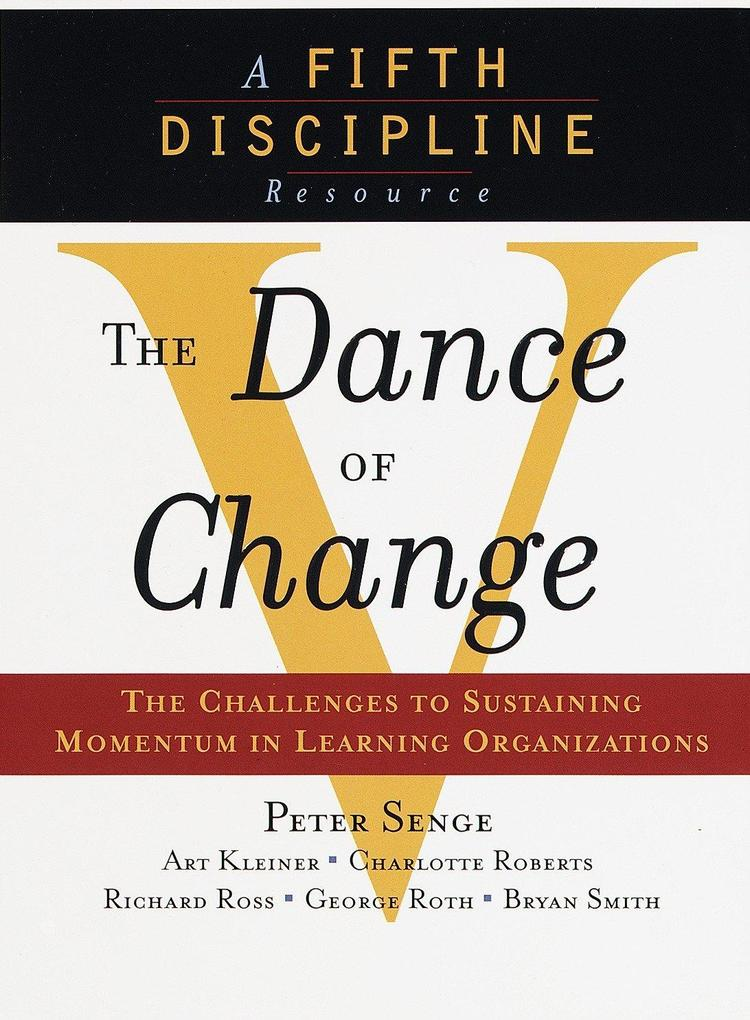 The Dance of Change: The Challenges to Sustaining Momentum in a Learning Organization als Taschenbuch