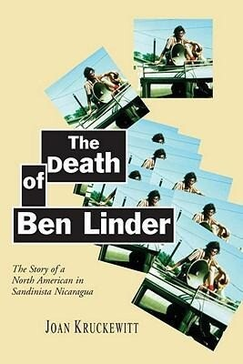 The Death of Ben Linder: The Story of a North American in Sandinista Nicaragua als Buch