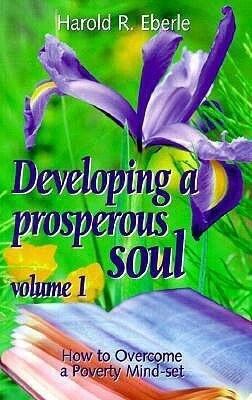 How to Overcome a Poverty Mind-Set: Volume One, Developing a Prosperous Soul als Taschenbuch