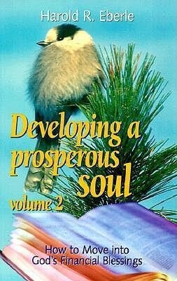 How to Move Into God's Financial Blessings: Volume Two, Developing a Prosperous Soul als Taschenbuch