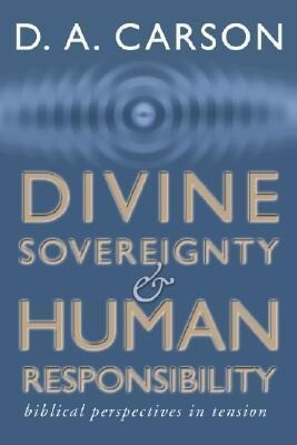 Divine Sovereignty and Human Responsibility: Biblical Perspective in Tension als Taschenbuch