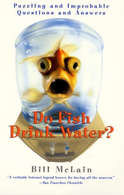Do Fish Drink Water?: Puzzling and Improbable Questions and Answers als Taschenbuch