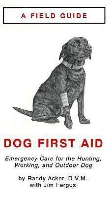 Field Guide to Dog First Aid: Emergency Care for the Outdoor Dog als Taschenbuch