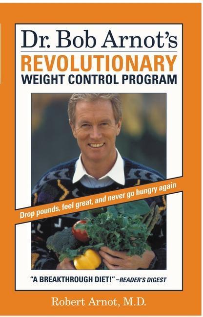 Dr. Bob Arnot's Revolutionary Weight Control Program als Taschenbuch