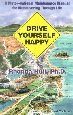 Drive Yourself Happy: A Motor-Vational Maintenance Manual for Maneuvering Through Life als Taschenbuch