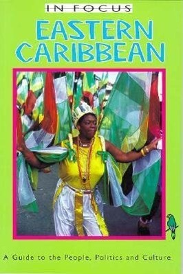 Eastern Caribbean in Focus: A Guide to the People, Politics and Culture als Taschenbuch