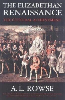 The Elizabethan Renaissance: The Cultural Achievement als Taschenbuch