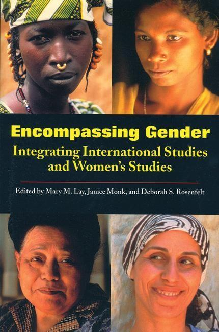 Encompassing Gender: Integrating International Studies and Women's Studies als Taschenbuch
