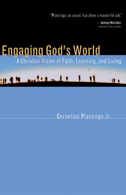 Engaging God's World: A Christian Vision of Faith, Learning, and Living als Taschenbuch