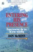 Entering His Presence: Experiencing the Joy of True Worship als Taschenbuch
