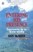 Entering His Presence: Experiencing the Joy of True Worship als Taschenbuch