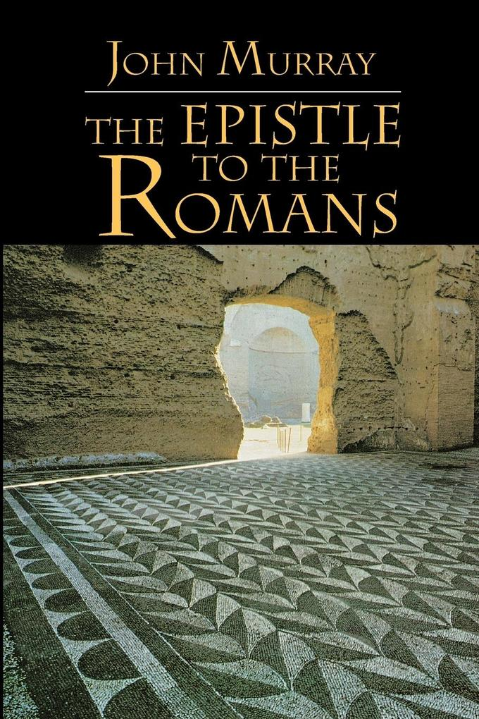 The Epistle to the Romans: The English Text with Introduction, Exposition and Notes als Taschenbuch