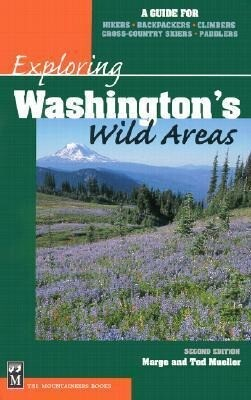Exploring Washington's Wild Areas: A Guide for Hikers, Backpackers, Climbers, Cross-Country Skiers, Paddlers als Taschenbuch