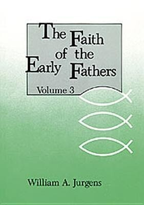 Faith of the Early Fathers: Volume 3 als Taschenbuch