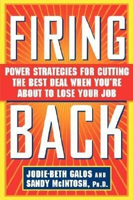 Firing Back: Power Strategies for Cutting the Best Deal When You're about to Lose Your Job als Taschenbuch