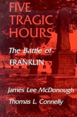 Five Tragic Hours: The Battle of Franklin als Taschenbuch