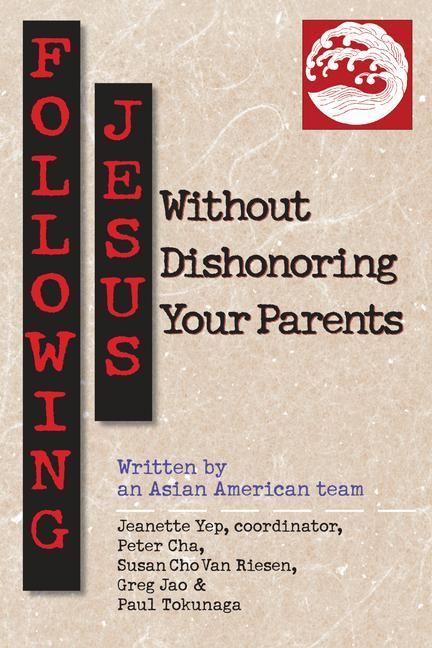 Following Jesus Without Dishonoring Your Parents als Taschenbuch