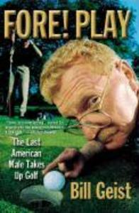 Fore! Play: The Last American Male Takes Up Golf als Taschenbuch