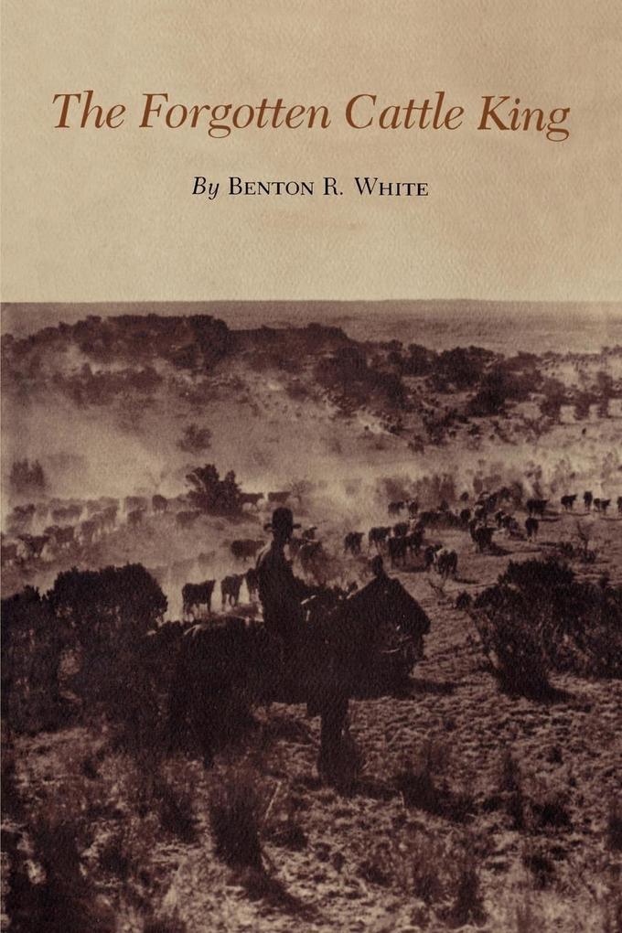 The Forgotten Cattle King als Taschenbuch