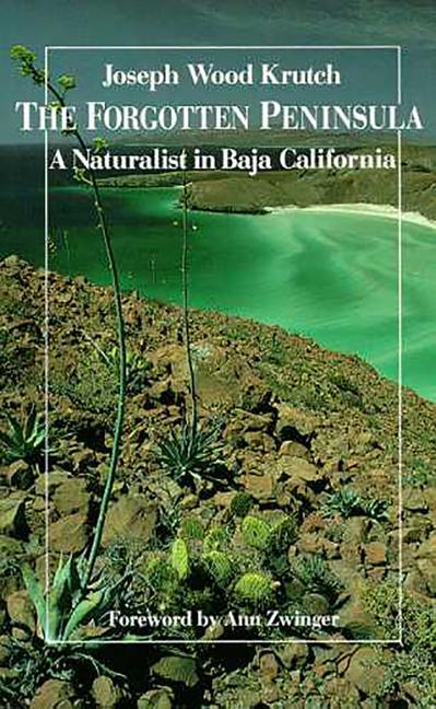 The Forgotten Peninsula: A Naturalist in Baja California als Taschenbuch