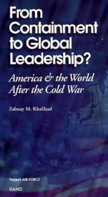 From Containment to Global Leadership?: America and the World After the Cold War als Taschenbuch