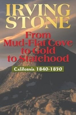 From Mud-Flat Cove to Gold to Statehood: California 1840-1850 als Taschenbuch