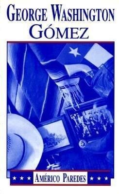 George Washington Gomez: A Mexicotexan Novel als Taschenbuch